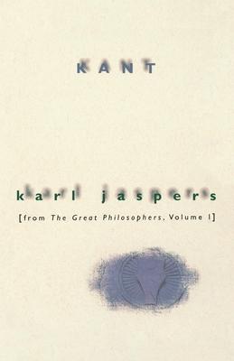 Kant: From the Great Philosophers, Volume 1 - Jaspers, Karl, Professor