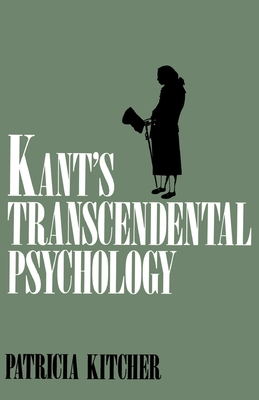 Kant's Transcendental Psychology - Kitcher, Patricia