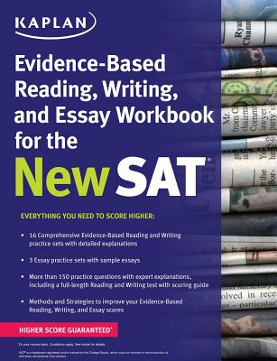 Kaplan Evidence-Based Reading, Writing, and Essay Workbook for the New SAT - Kaplan Test Prep