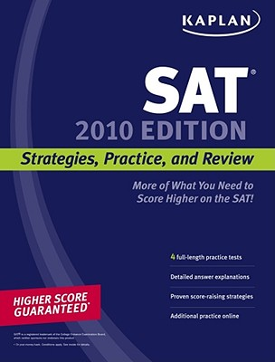 Kaplan SAT 2010 Edition: Strategies, Practice, and Review - Kaplan