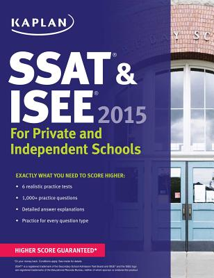 Kaplan SSAT & ISEE for Private and Independent School Admissions - Kaplan (Creator)