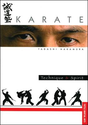 Karate: Technique and Spirit - Nakamura, Tadashi, and Grill, Tom (Photographer)