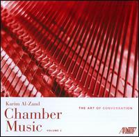 Karim Al-Zand: Chamber Music, Vol. 2 - The Art of Conversation - Brian Connelly (piano); Enso Quartet; Eric Siu (violin); Ivo Jan van der Werff (viola); Kana Mimaki (piano);...
