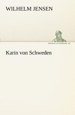 Karin Von Schweden - Jensen, Wilhelm