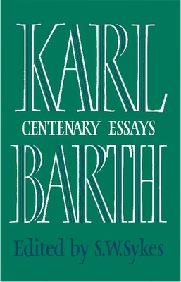 Karl Barth: Centenary Essays - Barth, Karl, and Sykes, S W (Editor)