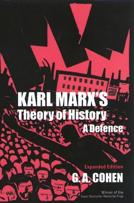 Karl Marx's Theory of History: A Defence - Cohen, G A