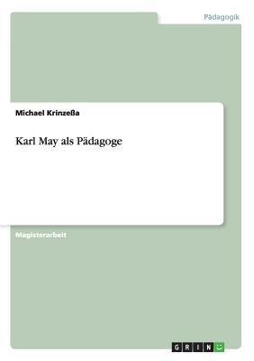 Karl May ALS Padagoge - Krinzea, Michael