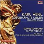 Karl Weigl: Ausgewählte Lieder