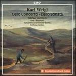 Karl Weigl: Cello Concerto; Cello Sonata