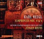 Karl Weigl: Symphonies Nos. 4 & 6