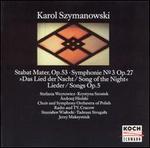 Karol Szymanowski: Stabat Mater; Symphony No. 3; Lieder