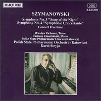 """Karol Szymanowski: Symphony No. 3 """"Song of the Night""""; Symphony No. 4 """"Symphonie Concertante""""; Concert Overture - Tadeusz Zmudzinski (piano); Wieslaw Ochman (trombone); Polish State Philharmonic Chorus (choir, chorus);..."""