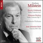 Karoly Goldmark: Violin Concerto No. 1; Johannes Brahms: Violin Concerto Op. 77; Jean Sebastian Bach: Ciacona BWV 100