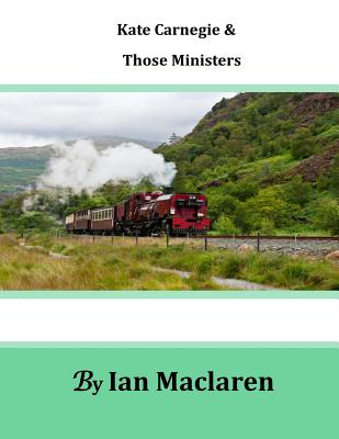 Kate Carnegie and Those Ministers - MacLaren, Ian