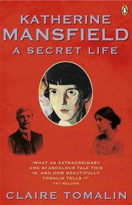 Katherine Mansfield: A Secret Life - Tomalin, Claire