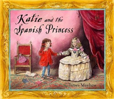 Katie and the Spanish Princess - Mayhew, James