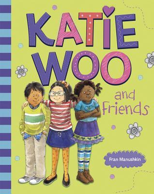 Katie Woo and Friends - Manushkin, Fran