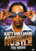 Katt Williams: American Hustle - The Movie