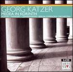 Katzer: Medea in Korinth