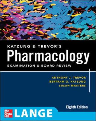 Katzung & Trevor's Pharmacology: Examination & Board Review - Trevor, Anthony J, PH.D., and Katzung, Bertram G, and Masters, Susan B
