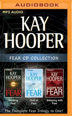 Kay Hooper - Fear Series: Books 1-3: Hunting Fear, Chill of Fear, Sleeping with Fear - Hooper, Kay, and Hill, Dick (Read by), and Garver, Kathy (Read by)