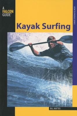 Kayak Surfing - Mattos, Bill
