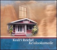 Ke'alaokamaile - Keali'i Reichel