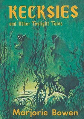 Kecksies and Other Twilight Tales - Bowen, Marjorie