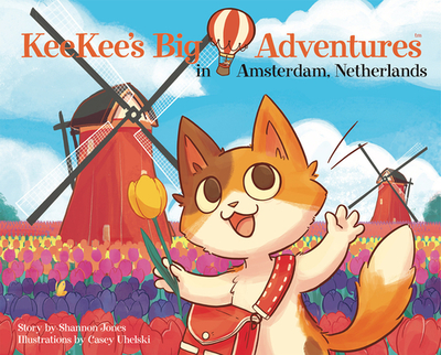 Keekee's Big Adventures in Amsterdam, Netherlands - Jones, Shannon