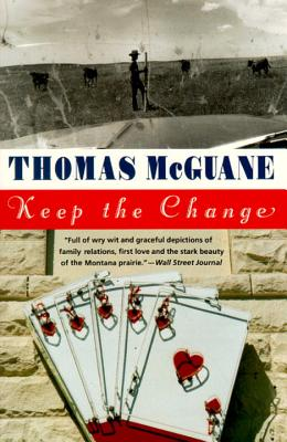 Keep the Change - McGuane, Thomas