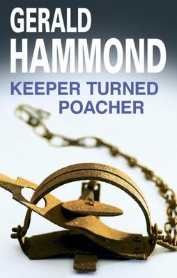 Keeper Turned Poacher - Hammond, Gerald