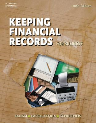 Keeping Financial Records for Business - Kaliski, S, and Schultheis, Robert A, and Passalacqua, Daniel