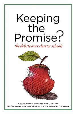 Keeping the Promise?: The Debate Over Charter Schools - Peterson, Bob, and Dingerson, Leigh (Editor), and Miner, Barbara (Editor)