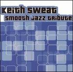 Keith Sweat Smooth Jazz Tribute