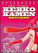 Kekko Kamen Returns!