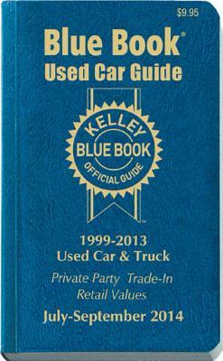 Kelley Blue Book Used Car Guide: 1999-2013 Models - Kelley Blue Book (Creator)