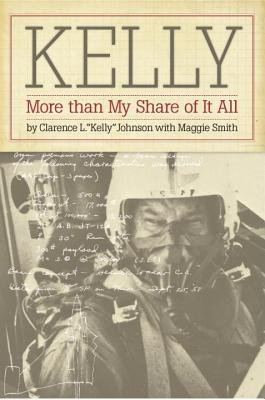 Kelly: More Than My Share of It All - Johnson, Clarence L