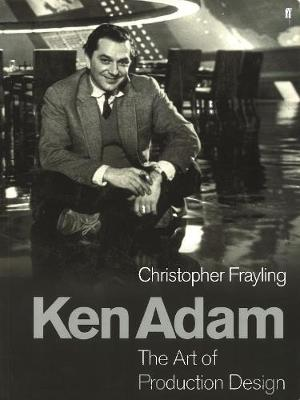 Ken Adam and the Art of Production Design - Frayling, Christopher