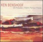 Ken Benshoof: 24 Preludes; Patti's Parlour Pieces