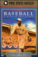 Ken Burns' Baseball: Inning 5 - Shadow Ball