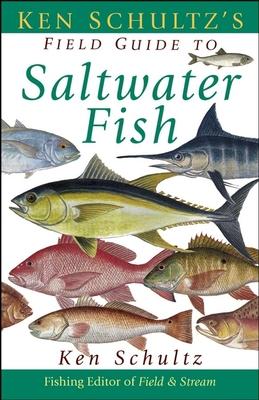 Ken Schultz's Field Guide to Saltwater Fish - Schultz, Ken