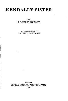Kendall's Sister - Swasey, Robert