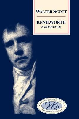 Kenilworth: A Romance - Scott, Walter, Sir, and Wood, Robert H, and Alexander, J H, Professor (Editor)