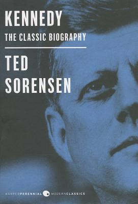 Kennedy: The Classic Biography - Sorensen, Ted