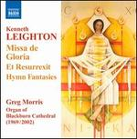 Kenneth Leighton: Missa de Gloria; Et Resurrexit; Hymn Fantasies