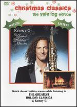 Kenny G: The Greatest Holiday Classics [The Yule Log Edition]