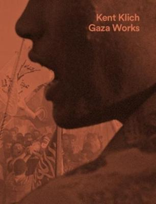 Kent Klich: Gaza Works - Klich, Kent (Text by), and Butler, Judith (Text by), and Meiselas, Susan (Text by)