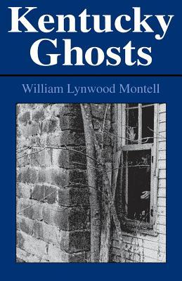 Kentucky Ghosts - Montell, William Lynwood