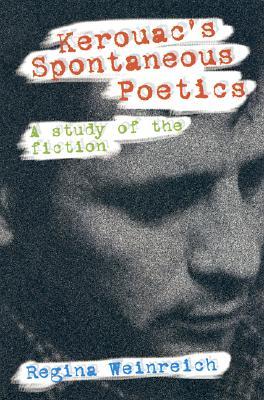 Kerouac's Spontaneous Poetics: A Study of the Fiction -