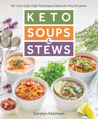 Keto Soups & Stews - Ketchum, Carolyn